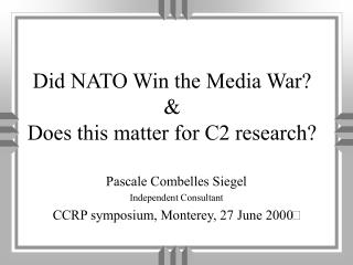 Did NATO Win the Media War? & Does this matter for C2 research?