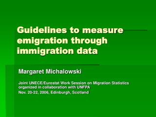 Guidelines to measure emigration through immigration data