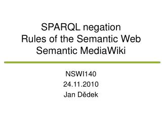 SPARQL negation Rules of the Semantic Web Semantic MediaWiki