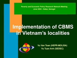 Implementation of CBMS  in Vietnam's localities Vu Van Toan (HEPR-MOLISA)                                 Vu Tuan Anh