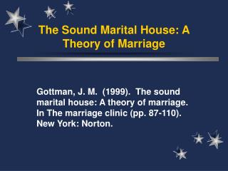 The Sound Marital House: A Theory of Marriage