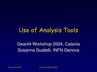 Use of Analysis Tools