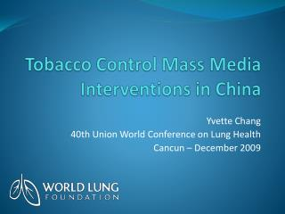 Tobacco Control Mass Media Interventions in China