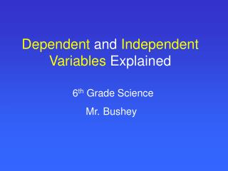 Dependent  and  Independent Variables  Explained