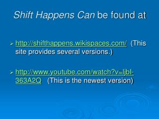 Shift Happens Can  be found at