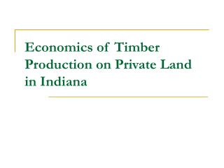 Economics of Timber Production on Private Land in Indiana