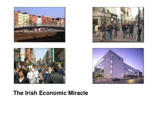 The Irish Economic Miracle
