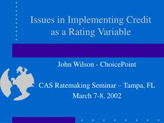 Issues in Implementing Credit as a Rating Variable