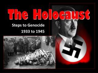 Steps to Genocide 1933 to 1945