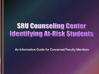 SRU Counseling Center Identifying At-Risk Students