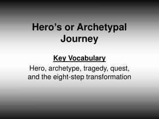 Hero's or Archetypal Journey