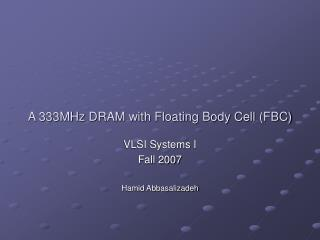 A 333MHz DRAM with Floating Body Cell (FBC)