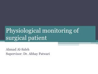 Physiological monitoring of surgical patient