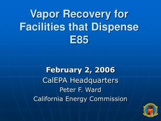 Vapor Recovery for Facilities that Dispense E85