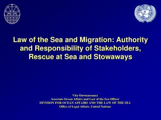 Law of the Sea and Migration: Authority and Responsibility of Stakeholders, Rescue at Sea and Stowaways