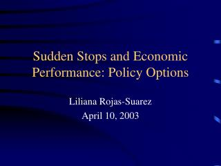 Sudden Stops and Economic Performance: Policy Options