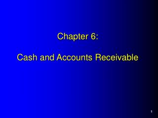 Chapter 6: Cash and Accounts Receivable