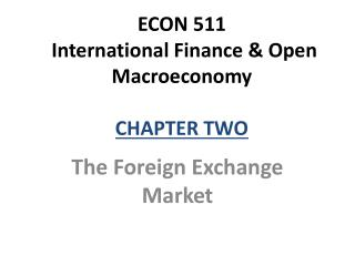 ECON 511  International Finance & Open Macroeconomy CHAPTER TWO