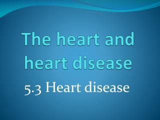 The heart and heart disease