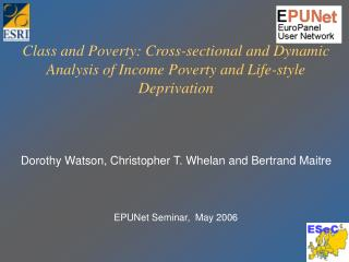 Class and Poverty: Cross-sectional and Dynamic Analysis of Income Poverty and Life-style Deprivation