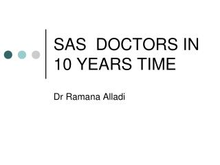 SAS  DOCTORS IN 10 YEARS TIME
