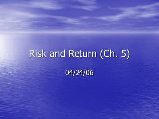 Risk and Return (Ch. 5)