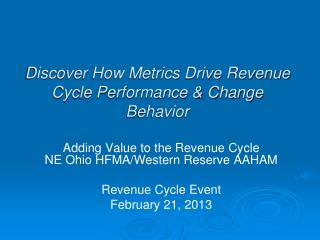 Discover How Metrics Drive Revenue Cycle Performance & Change Behavior