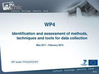 WP4 Identification and assessment of methods, techniques and tools for data collection May 2011 - February 2012