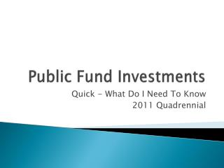 Public Fund Investments