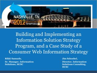 Building and Implementing an Information Solution Strategy Program, and a Case Study of a Consumer Web Information Stra
