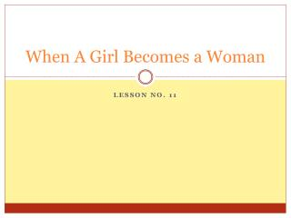 When A Girl Becomes a Woman