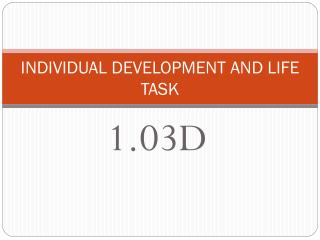INDIVIDUAL DEVELOPMENT AND LIFE TASK