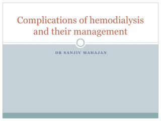 Complications of  hemodialysis  and their management
