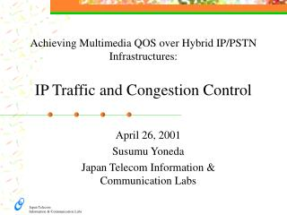 Achieving Multimedia QOS over Hybrid IP/PSTN Infrastructures: IP Traffic and Congestion Control