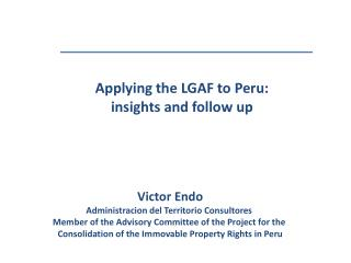 Applying the LGAF to Peru:  insights and follow up