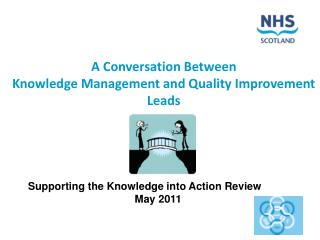 A Conversation Between Knowledge Management and Quality Improvement  Leads
