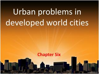 Urban problems  in  developed  world  cities