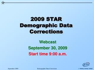 2009 STAR Demographic Data Corrections