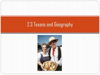 2.3 Texans and Geography