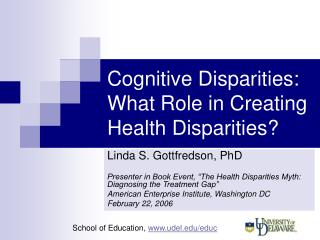 Cognitive Disparities: What Role in Creating Health Disparities?