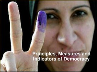 Principles, Measures and Indicators of Democracy