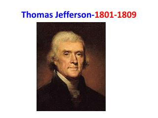 Thomas Jefferson- 1801-1809