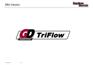 TriFlow. The Dependable.