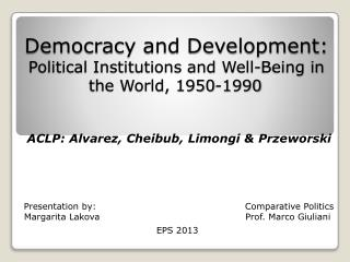Democracy and Development:  Political Institutions and Well-Being in the World, 1950-1990