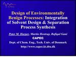 Design of Environmentally Benign Processes: Integration of Solvent Design  Separation Process Synthesis