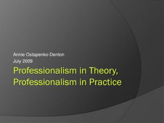Professionalism in  Theory, Professionalism in Practice