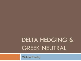 Delta Hedging & Greek  NeutraL
