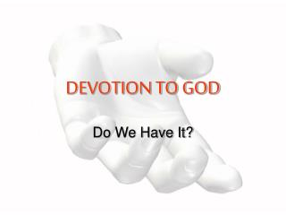 DEVOTION TO GOD