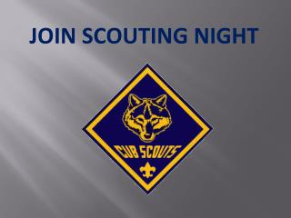 JOIN SCOUTING NIGHT