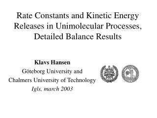 Rate C onstants and Kinetic Energy Releases in Unimolecular Processes , Detailed Balance Results